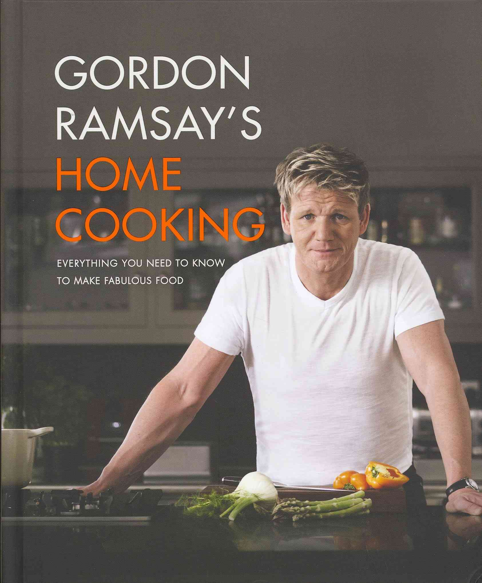 Grand Central Publishing Gordon Ramsay's Home Cooking: Everything You Need to Know to Make Fabulous Food by Ramsay, Gordon [Hardcover] at Sears.com